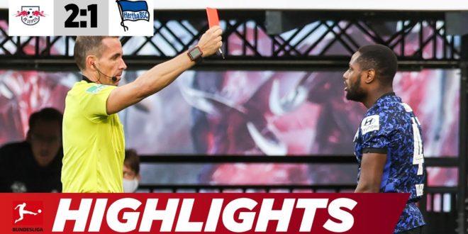 Dummes Aussehen: rein, rot, raus in 4 Minuten |  Leipzig - Hertha 2: 1 |  Highlights |  Bundesliga