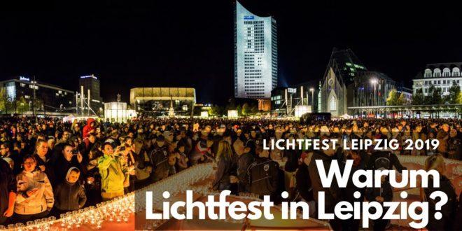 Auf dem Weg zum Leipziger Lichterfest 2019 - Warum feiern wir das Lichterfest?