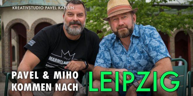 Pavel und Miho kommen nach LEIPZIG