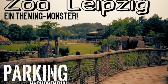 Zoo Leipzig - ein Themenmonster!  (PODCAST) - PARKEN - Folge 27