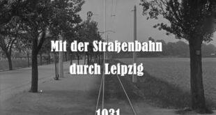 Mit der Straßenbahn durch Leipzig (1931) Original