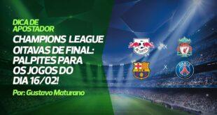 Palpites de Futebol para hoje 16/02 - Liga dos Campeões RB Leipzig x Liverpool / Barcelona x PSG