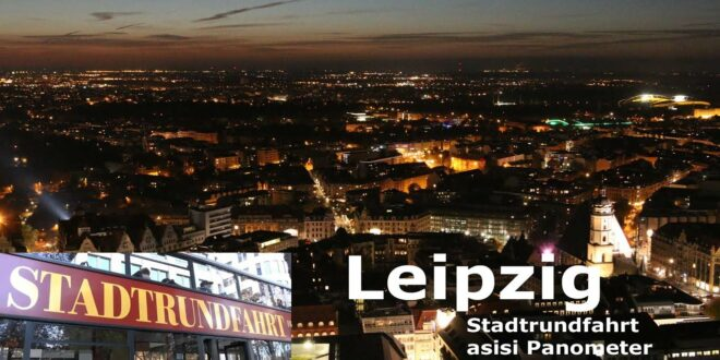 Stadtrundfahrt Leipzig, Asisi Panometer, Panoramaturm bei Nacht    Vlog