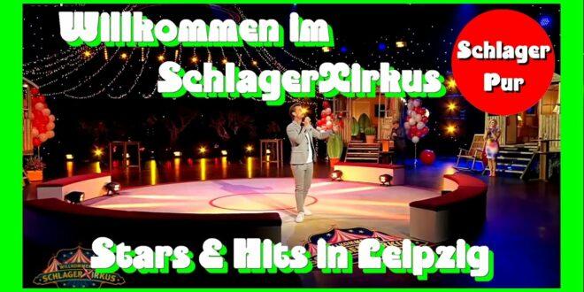 Willkommen bei SchlagerXirkus - Stars & Hits in Leipzig (29.05.2020)