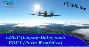 Fly&Relax - #01 - EDDP (Leipzig-Halle) zu EDVY (Porta Westfalica) - Gameplay + Musik - MSFS2020
