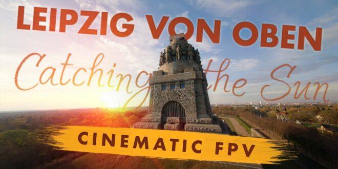 LEIPZIG von Oben FPV Drone Video - Catching the Sun (cinematische FPV-Aufnahmen)