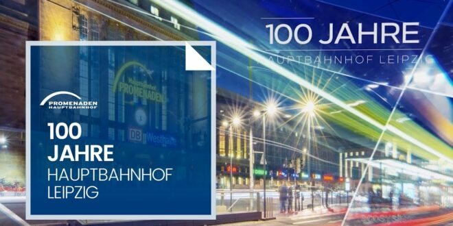 100 Jahre Leipziger Hauptbahnhof